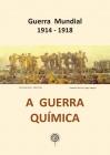 A Guerra Química 1914-1918 (2018)