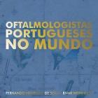 Oftalmologistas Portugueses no Mundo. 2013